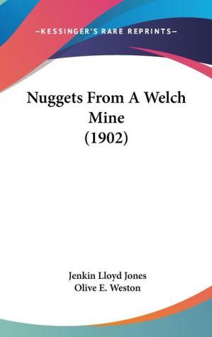 Nuggets From A Welch Mine (1902) - Jenkin Lloyd Jones