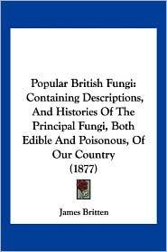 Popular British Fungi - James Britten