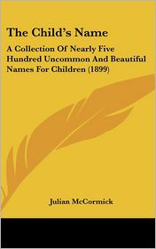 The Child's Name - Julian Mccormick