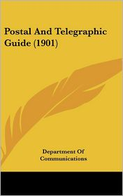 Postal And Telegraphic Guide (1901) - Department Of Communications
