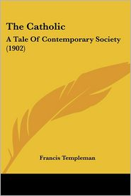The Catholic - Francis Templeman