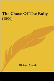 The Chase Of The Ruby (1900) - Richard Marsh
