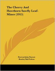 The Cherry And Hawthorn Sawfly Leaf-Miner (1915) - Percival John Parrott