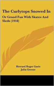 The Curlytops Snowed In - Howard Roger Garis