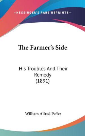 The Farmer's Side - William Alfred Peffer