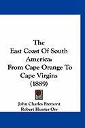 The East Coast of South America: From Cape Orange to Cape Virgins (1889)