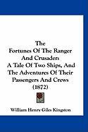 The Fortunes of the Ranger and Crusader: A Tale of Two Ships, and the Adventures of Their Passengers and Crews (1872)