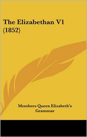 The Elizabethan V1 (1852) - Members Queen Elizabeth's Grammar