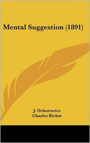 Mental Suggestion (1891) - J. Ochorowicz