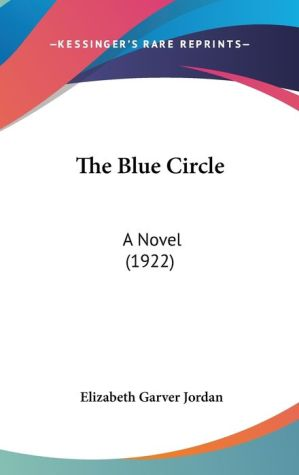 The Blue Circle - Elizabeth Garver Jordan