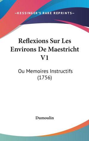 Reflexions Sur Les Environs De Maestricht V1 - Dumoulin