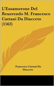 L'Essamerone Del Reuerendo M. Francesco Cattani Da Diacceto (1563) - Francesco Cattani Da Diacceto