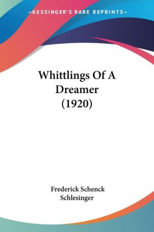 Whittlings Of A Dreamer (1920) - Frederick Schenck Schlesinger