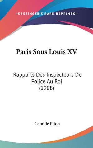 Paris Sous Louis Xv - Camille Piton