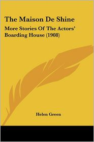 The Maison De Shine - Helen Green