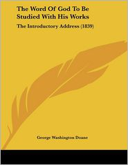 The Word Of God To Be Studied With His Works - George Washington Doane