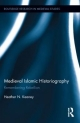 Medieval Islamic Historiography - Heather N. Keaney