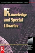 Knowledge and Special Libraries - James Matarazzo, Suzanne Connolly