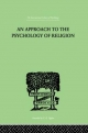 Approach To The Psychology of Religion - Cyril J. Flower