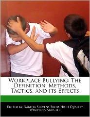 Workplace Bullying - Dakota Stevens