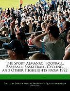 The Sport Almanac: Football, Baseball, Basketball, Cycling, and Other Highlights from 1972