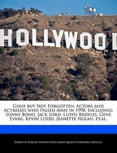 Gone But Not Forgotten: Actors and Actresses Who Passed Away in 1998, Including Sonny Bono, Jack Lord, Lloyd Bridges, Gene Evans, Kevin Llyod - Fort, Emeline Stevens, Dakota