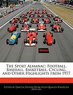 The Sport Almanac: Football, Baseball, Basketball, Cycling, and Other Highlights from 1977