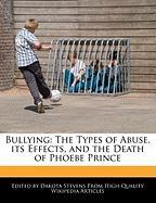 Bullying: The Types of Abuse, Its Effects, and the Death of Phoebe Prince