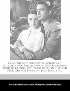Gone But Not Forgotten: Actors and Actresses Who Passed Away in 2003, Including Richard Crenna, Katharine Hepburn, Gregory Peck, Charles Brons - Fort, Emeline Stevens, Dakota