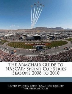 The Armchair Guide to NASCAR: Sprint Cup Series Seasons 2008 to 2010 - Reese, Jenny