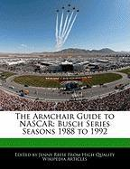 The Armchair Guide to NASCAR: Busch Series Seasons 1988 to 1992