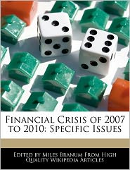 Financial Crisis Of 2007 To 2010 - Miles Branum