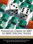 Financial Crisis of 2007 to 2010: Specific Issues