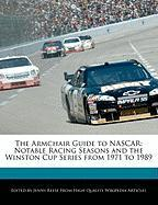 The Armchair Guide to NASCAR: Notable Racing Seasons and the Winston Cup Series from 1971 to 1989