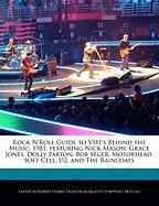 Rock N'Roll Guide to Vh1's Behind the Music: 1981, Featuring Nick Mason, Grace Jones, Dolly Parton, Bob Seger, Motorhead, Soft Cell, U2, and the Rainc