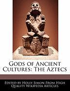Gods of Ancient Cultures: The Aztecs