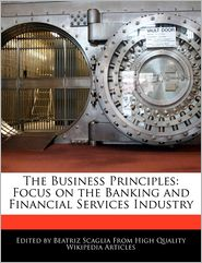 The Business Principles: Focus on the Banking and Financial Services Industry - Beatriz Scaglia