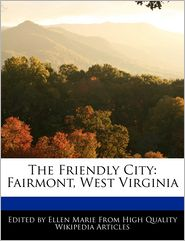 The Friendly City: Fairmont, West Virginia - Ellen Marie
