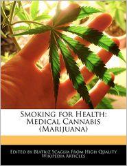 Smoking for Health: Medical Cannabis (Marijuana) - Beatriz Scaglia