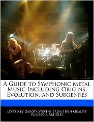 A Guide to Symphonic Metal Music Including Origins, Evolution, and Subgenres - Dakota Stevens