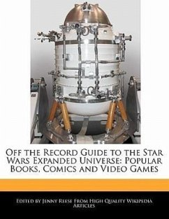 Off the Record Guide to the Star Wars Expanded Universe: Popular Books, Comics and Video Games - Reese, Jenny