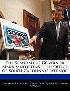 The Scandalous Governor Mark Sanford and the Office of South Carolina Governor