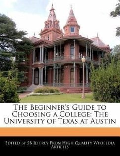 The Beginner's Guide to Choosing a College: The University of Texas at Austin - Jeffrey, S. B. Jeffrey, Sb