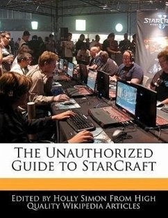 The Unauthorized Guide to Starcraft - Simon, Holly