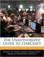 The Unauthorized Guide to StarCraft - Holly Simon