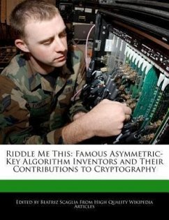 Riddle Me This: Famous Asymmetric-Key Algorithm Inventors and Their Contributions to Cryptography - Scaglia, Beatriz