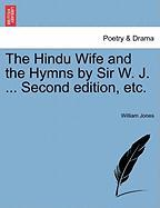 The Hindu Wife and the Hymns by Sir W. J. ... Second Edition, Etc.