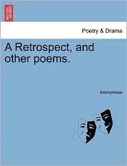 A Retrospect, and other poems. - Anonymous