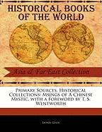 Primary Sources, Historical Collections: Msings of a Chinese Mystic, with a Foreword by T. S. Wentworth