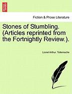 Stones of Stumbling. (Articles Reprinted from the Fortnightly Review.).